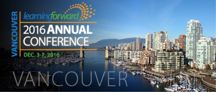 Learning Forward Vancouver 2016